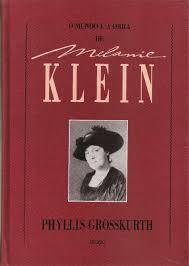 O Mundo e a Obra de Melanie Klein