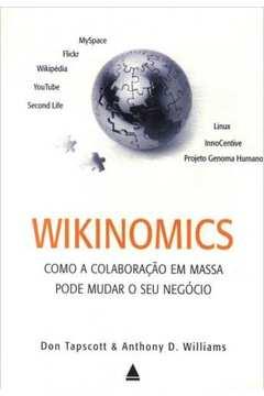 Wikinomics: Como a Colaboração em Massa Pode Mudar o Seu Negócio
