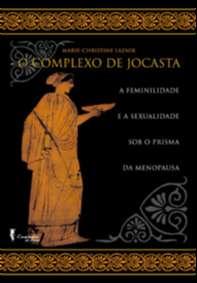 O Complexo de Jocasta: a Feminilidade e a Sexualidade Sob o Prisma ...