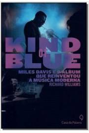 Kind of Blue: Miles Davis e o Álbum Que Reinventou a Musica Moderna