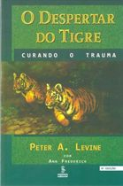 O Despertar do Tigre. Curando o Trauma