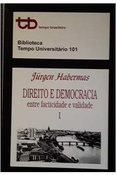 Direito e Democracia. Entre Facticidade e Validade - Volume 1e 2