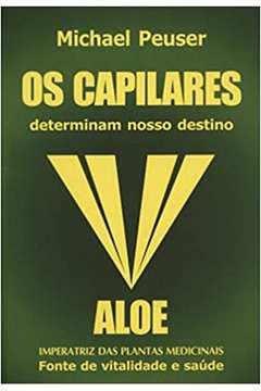 Os Capilares Determinam Nosso Destino - Aloe Imperatriz das Plantas