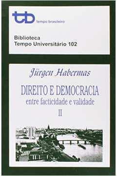 Direito e Democracia. Entre Facticidade e Validade - Volume 2
