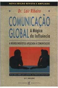 Comunicação Global a Mágica da Influência