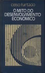 O Mito Desenvolvimento Econômico