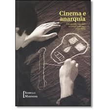 Cinema e Anarquia:uma Historia (obscura) do Cinema na França-1895-1935