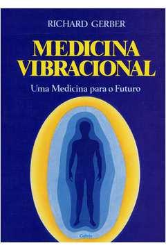 Medicina Vibracional: uma Medicina para o Futuro