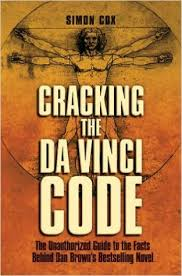 Cracking the da Vinci Code : the Unauthorized Guide to the Facts