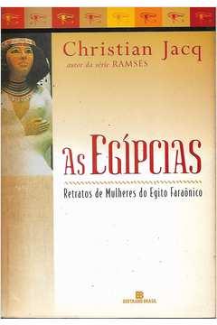 As Egipcias : Retratos de Mulheres do Egito Faraônico