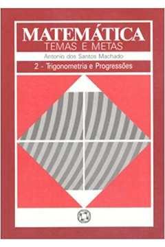 Matematica - Temas e Metas 2 - Trigonometria e Progresoes