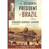The Accidental President of Brazil de Fernando Henrique Cardoso pela Publicaffairs (2006)