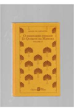 O Engenhoso Fidalgo D. Quixote da Mancha - Volume II