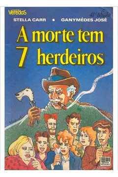 A Morte Tem 7 Herdeiros - Coleção Veredas