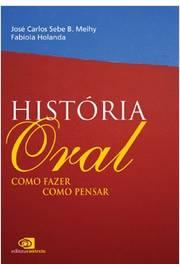 História Oral : Como Fazer, Como Pensar