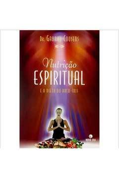 Nutrição Espiritual - e a Dieta do Arco-iris