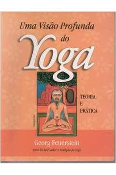 Uma Visão Profunda do Yoga - Teoria e Prática