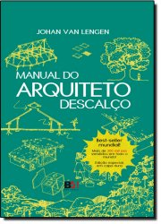 Manual do Arquiteto Descalço - Capa Dura