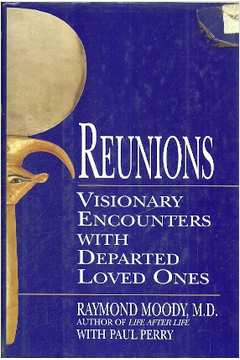 Livros de raymond moody estante virtual reunions visionary encounters with loved ones fandeluxe Images