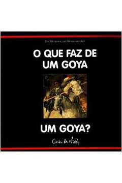 O Que Faz de um Goya um Goya?