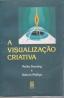 A Visualização Criativa