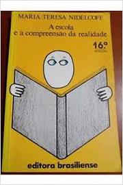 A Escola e a Compreensão da Realidade