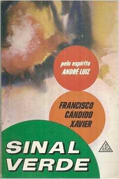 26d67403822 Livro  Sinal Verde - Francisco Candido Xavier