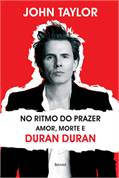 No Ritmo do Prazer - Amor, Morte e Duran Duran