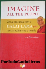 Imagine All the People uma Conversa Com o Dalai Lama Sobre Temas Po...