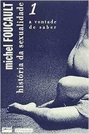 História da Sexualidade - V. 1 - a Vontade de Saber