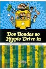 Dos Bondes ao Hippie Drive-in