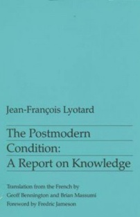 The Postmodern Condition: a Report on Knowledge - Vol. 10