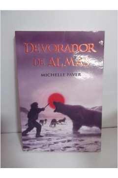 b83d8a9db Livro  Devorador de Almas - Michelle Paver