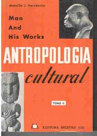 Antropologia Cultural Tomo ii Man and His Works