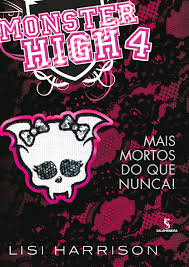 Monster High 4 - Mais Morto Que Nunca!