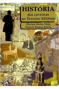 História das Cavernas ao Terceiro Milênio 8ª Série