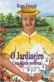 O Jardineiro- uma Fábula Moderna