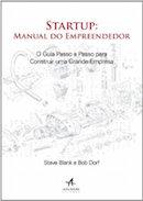 Startup: manual do empreendedor: o guia passo a passo para.