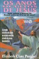 Os Anos Ocultos de Jesus - Onde Esteve o Homem de Nazaré Entre os 12 E