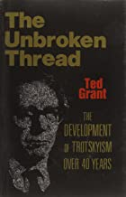 The Unbroken Thread - the Development of Trotskysm Over 40 Years