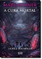 Maze Runner: a Cura Mortal (vol 3)