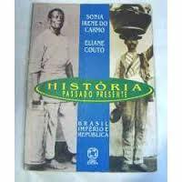 História - Passado Presente - Brasil Império e República