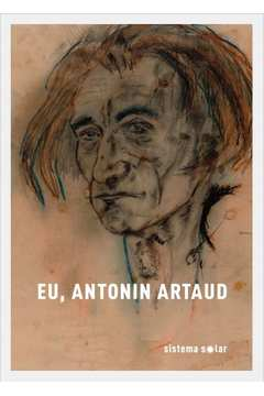 Eu, Antonin Artaud