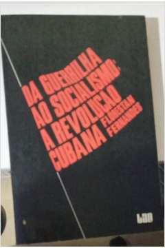 Da Guerrilha ao Socialismo: a Revolução Cubana