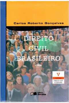 Direito Civil Brasileiro Vol. V Direito das Coisas