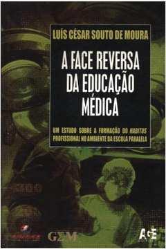 A Face Reversa da Educação Médica