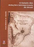 O Estudo das Relacoes Internacionais do Brasil