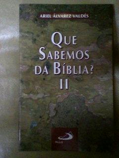Que Sabemos da Bíblia? II