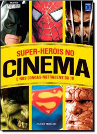Super-heróis no Cinema e nos Longas-metragens da Tv