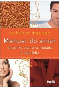 Manual do Amor - Encontre Sua Cara Metade e Seja Feliz